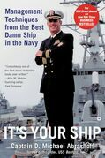 It's Your Ship: Management Techniques from the Best Damn Ship in the Navy
