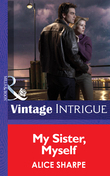 My Sister, Myself (Mills & Boon Intrigue) (Dead Ringer, Book 1)
