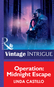 Operation: Midnight Escape (Mills & Boon Intrigue)