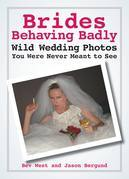 Brides Behaving Badly: Wild Wedding Photos You Were Never Meant to See