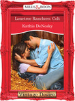 Lonetree Ranchers: Colt (Mills & Boon Desire) (Lonetree Ranchers, Book 3)