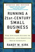 Running a 21st-Century Small Business: The Owner's Guide to Starting and Growing Your Company
