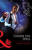 Under His Spell (Mills & Boon Blaze)