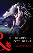The Braddock Boys: Brent (Mills & Boon Blaze)