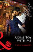 Come Toy with Me (Mills & Boon Blaze)