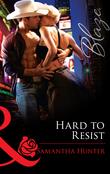 Hard to Resist (Mills & Boon Blaze)