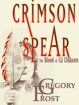 Crimson Spear: The Blood of Cu Chulainn