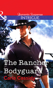 The Rancher Bodyguard (Mills & Boon Intrigue)