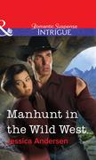Manhunt in the Wild West (Mills & Boon Intrigue)