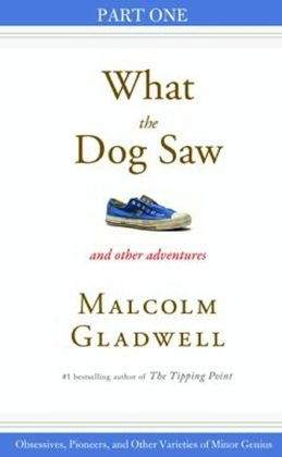 Obsessives, Pioneers, and Other Varieties of Minor Genius: Part One from What the Dog Saw