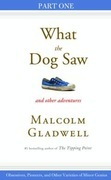 Malcolm Gladwell - Obsessives, Pioneers, and Other Varieties of Minor Genius: Part One from What the Dog Saw