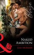 Naked Ambition (Mills & Boon Blaze)