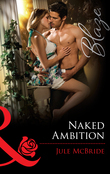 Naked Ambition (Mills & Boon Blaze)