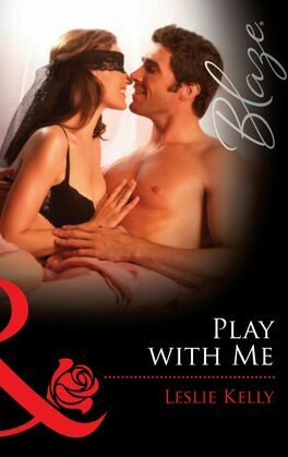 Play with Me (Mills & Boon Blaze)