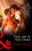 Take Me If You Dare (Mills & Boon Blaze)