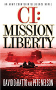 CI: Mission Liberty: An Army Counterintelligence Novel