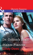 Dr. Colton's High-Stakes Fiancée (Mills & Boon Intrigue)