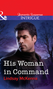 His Woman in Command (Mills & Boon Intrigue)