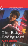 The Baby's Bodyguard (Mills & Boon Intrigue)