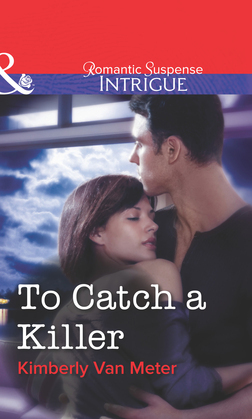 To Catch a Killer (Mills & Boon Intrigue)
