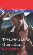 Twelve-Gauge Guardian (Mills & Boon Intrigue)