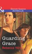 Guarding Grace (Mills & Boon Intrigue)