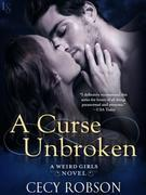 A Curse Unbroken: A Weird Girls Novel