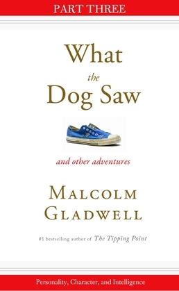 Personality, Character, and Intelligence: Part Three from What the Dog Saw