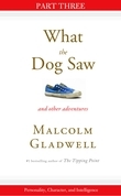 Malcolm Gladwell - Personality, Character, and Intelligence: Part Three from What the Dog Saw