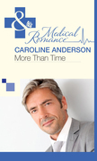 More Than Time (Mills & Boon Medical) (The Audley, Book 2)