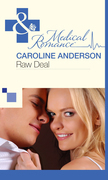 Raw Deal (Mills & Boon Medical) (The Audley, Book 5)