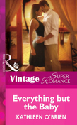 Everything but the Baby (Mills & Boon Vintage Superromance)