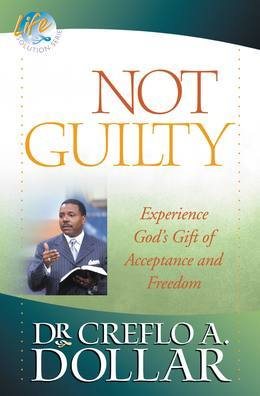 Not Guilty: Experience God's Gift of Acceptance and Freedom