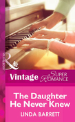 The Daughter He Never Knew (Mills & Boon Vintage Superromance)