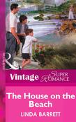 The House On The Beach (Mills & Boon Vintage Superromance)