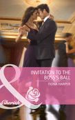 Invitation to the Boss's Ball (Mills & Boon Cherish)
