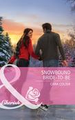 Snowbound Bride-to-Be (Mills & Boon Cherish)