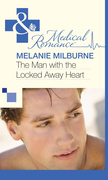 The Man with the Locked Away Heart (Mills & Boon Medical)