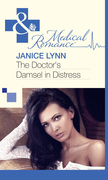 The Doctor's Damsel in Distress (Mills & Boon Medical)