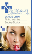 Flirting with the Society Doctor (Mills & Boon Medical)