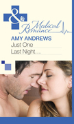 Just One Last Night... (Mills & Boon Medical)
