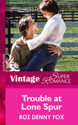 Trouble at Lone Spur (Mills & Boon Vintage Superromance)