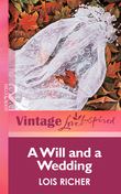 A Will and a Wedding (Mills & Boon Vintage Love Inspired)