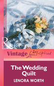The Wedding Quilt (Mills & Boon Vintage Love Inspired)