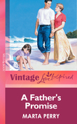 A Father's Promise (Mills & Boon Vintage Love Inspired)