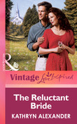 The Reluctant Bride (Mills & Boon Vintage Love Inspired)
