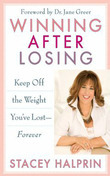 Winning After Losing: Keep Off the Weight You've Lost--Forever