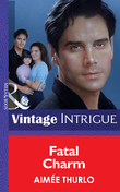 Fatal Charm (Mills & Boon Vintage Intrigue)