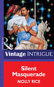 Silent Masquerade (Mills & Boon Vintage Intrigue)
