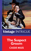 The Suspect Groom (Mills & Boon Vintage Intrigue)